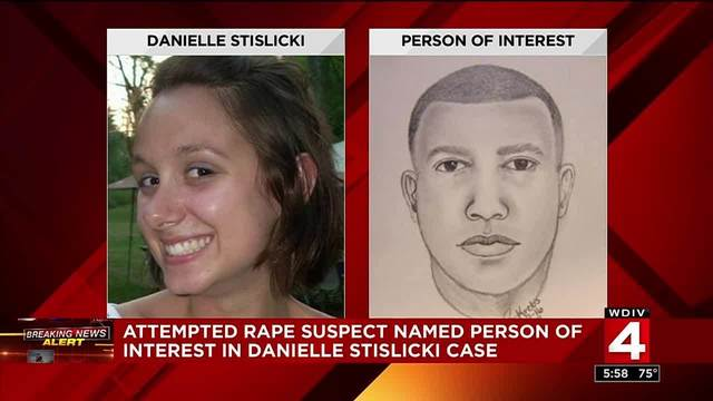 Attempted rape suspect named person of interest in Danielle Stislicki case