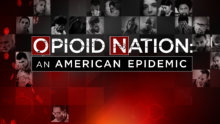 WATCH: Opioid Nation -- An American Epidemic