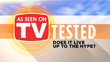 As Seen On TV Product Tests: Here's what we've tested -- May 14-18, 2018