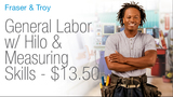 General Labor w/Hilo and Measuring Skills job open in Troy, Fraser