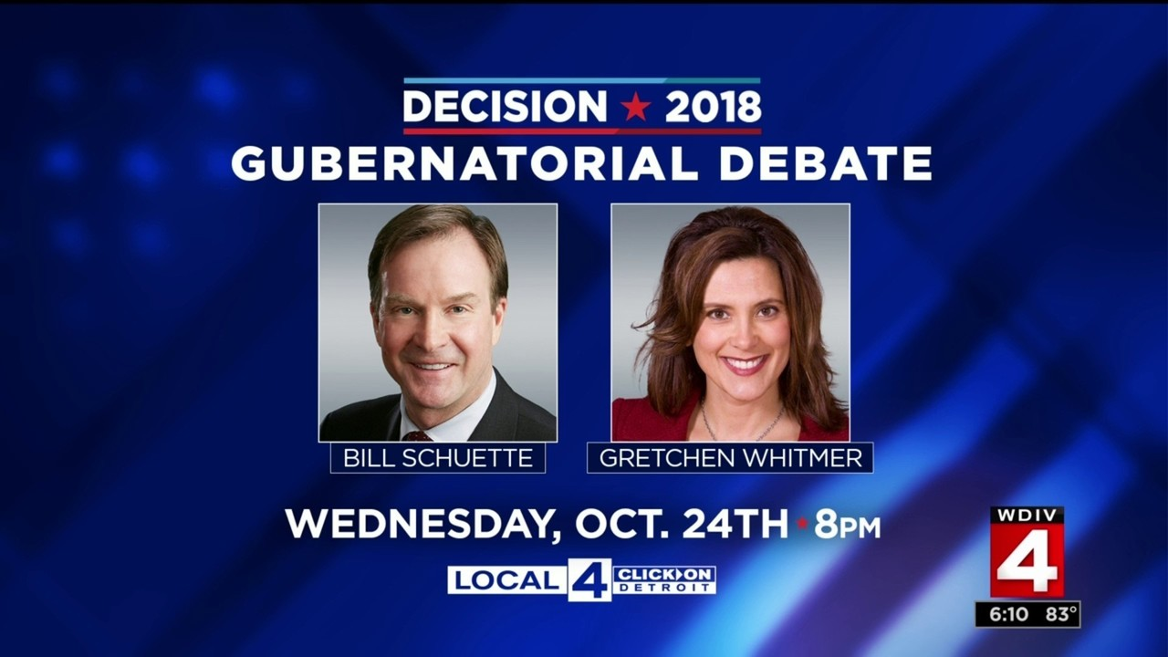 Local 4 To Host Bill Schuette Gretchen Whitmer For