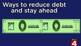 Here are some ways to reduce your debt, stay ahead