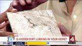 Is hidden dirt lurking in your home?