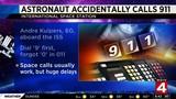 Astronaut accidentally calls 911