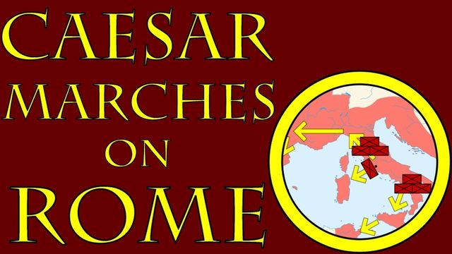 Check This Out: Julius Caesar marches on Rome