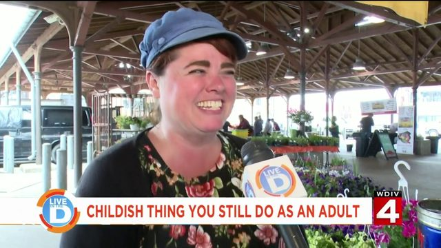 What childish things do you still do as an adult?